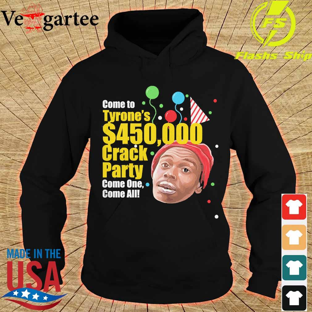 Tyrone Biggums $450,000 Crack Party s hoodie