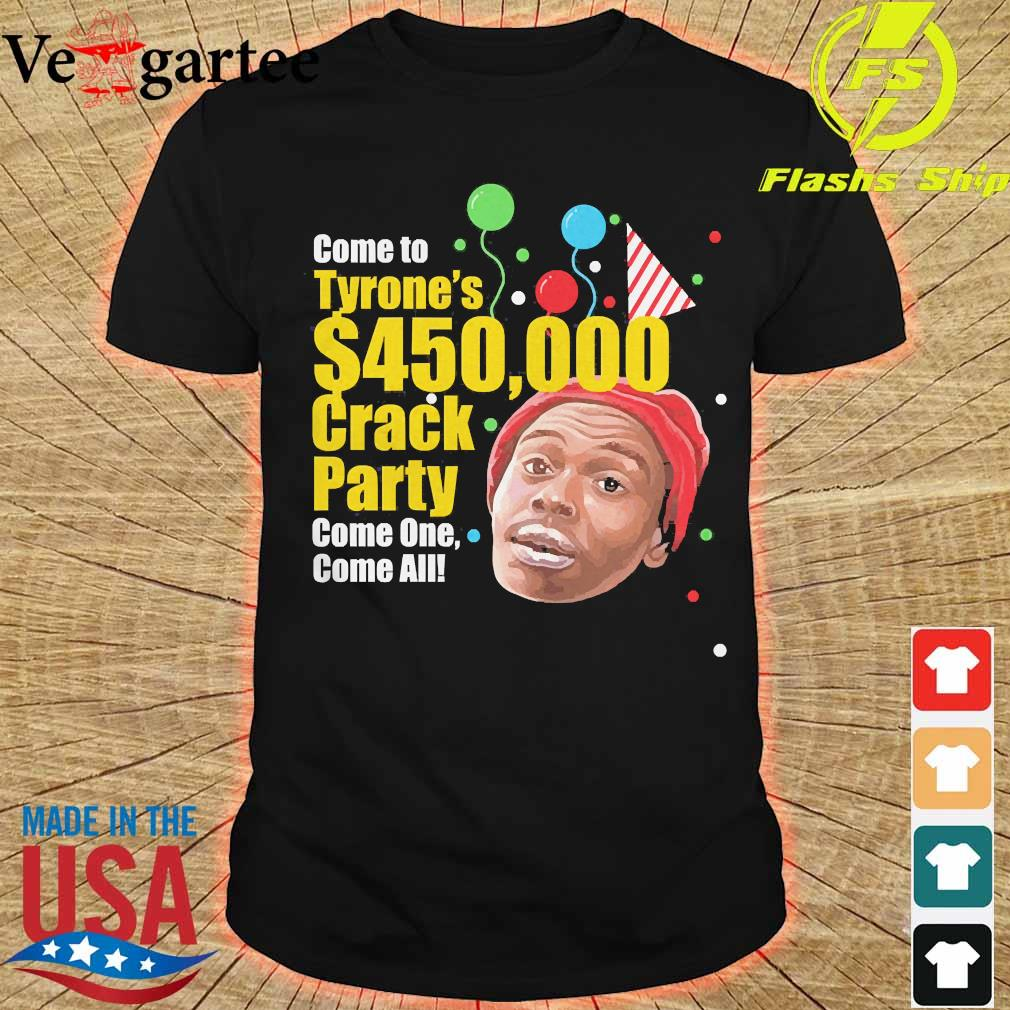 Tyrone Biggums $450,000 Crack Party shirt