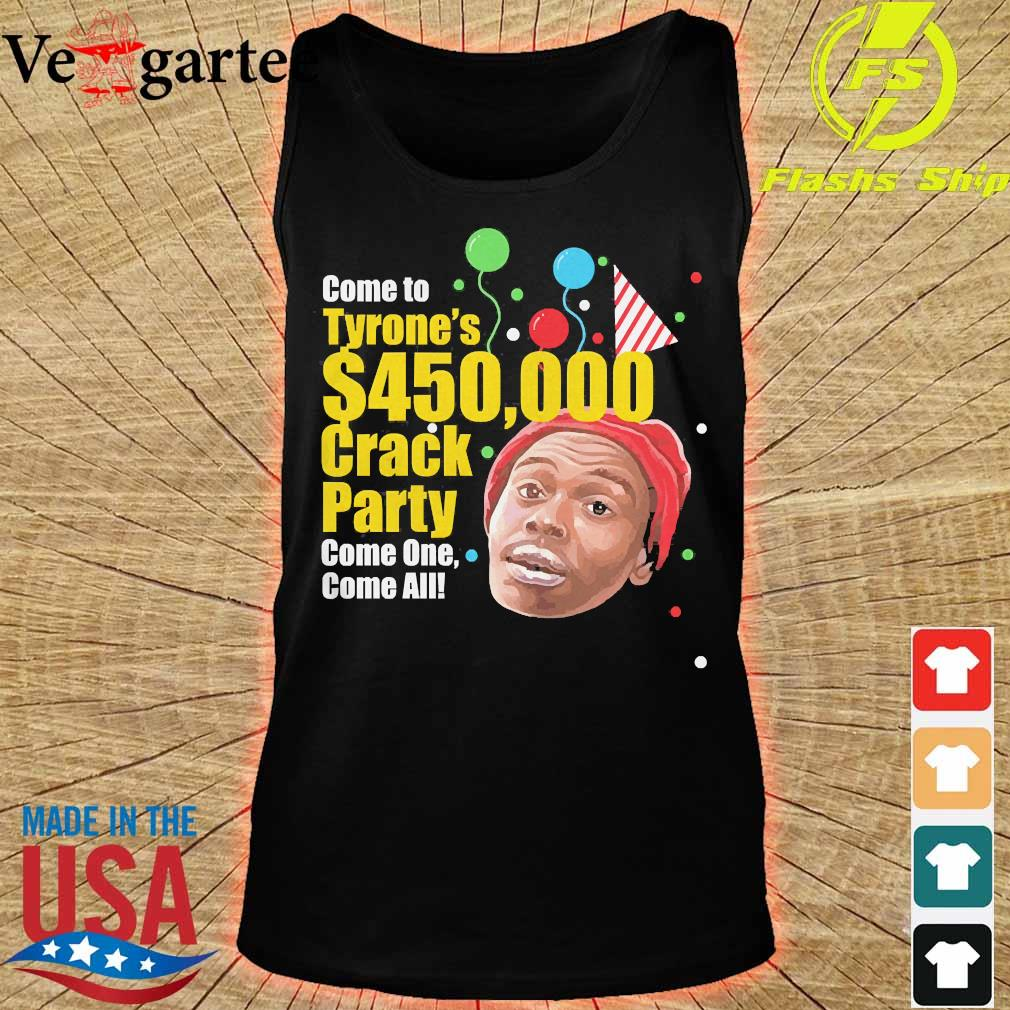 Tyrone Biggums $450,000 Crack Party s tank top