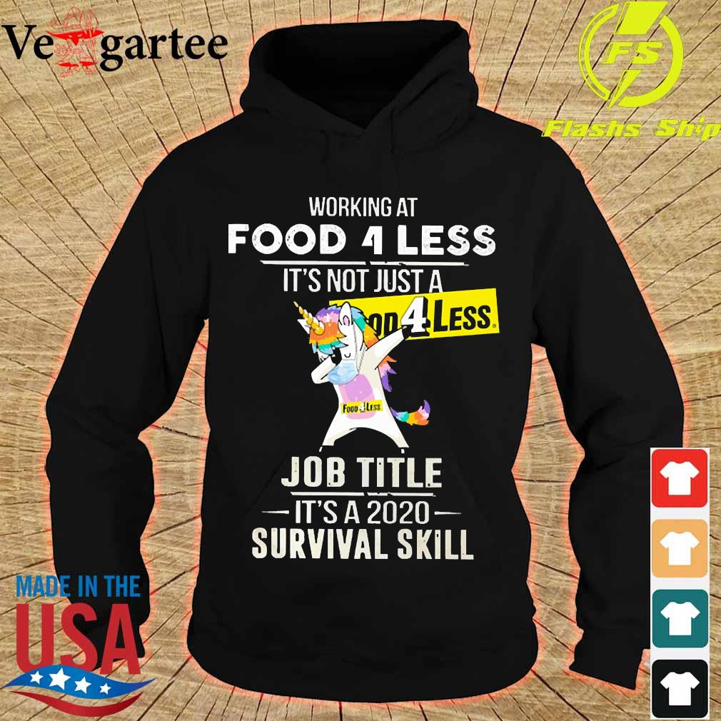 Unicorn Dabbing Working at Food 4 less It's not just a welcome to job title it's a 2020 survival skill s hoodie