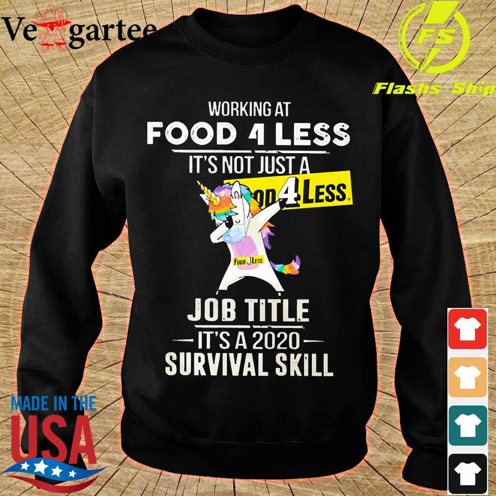 Unicorn Dabbing Working at Food 4 less It's not just a welcome to job title it's a 2020 survival skill s sweater