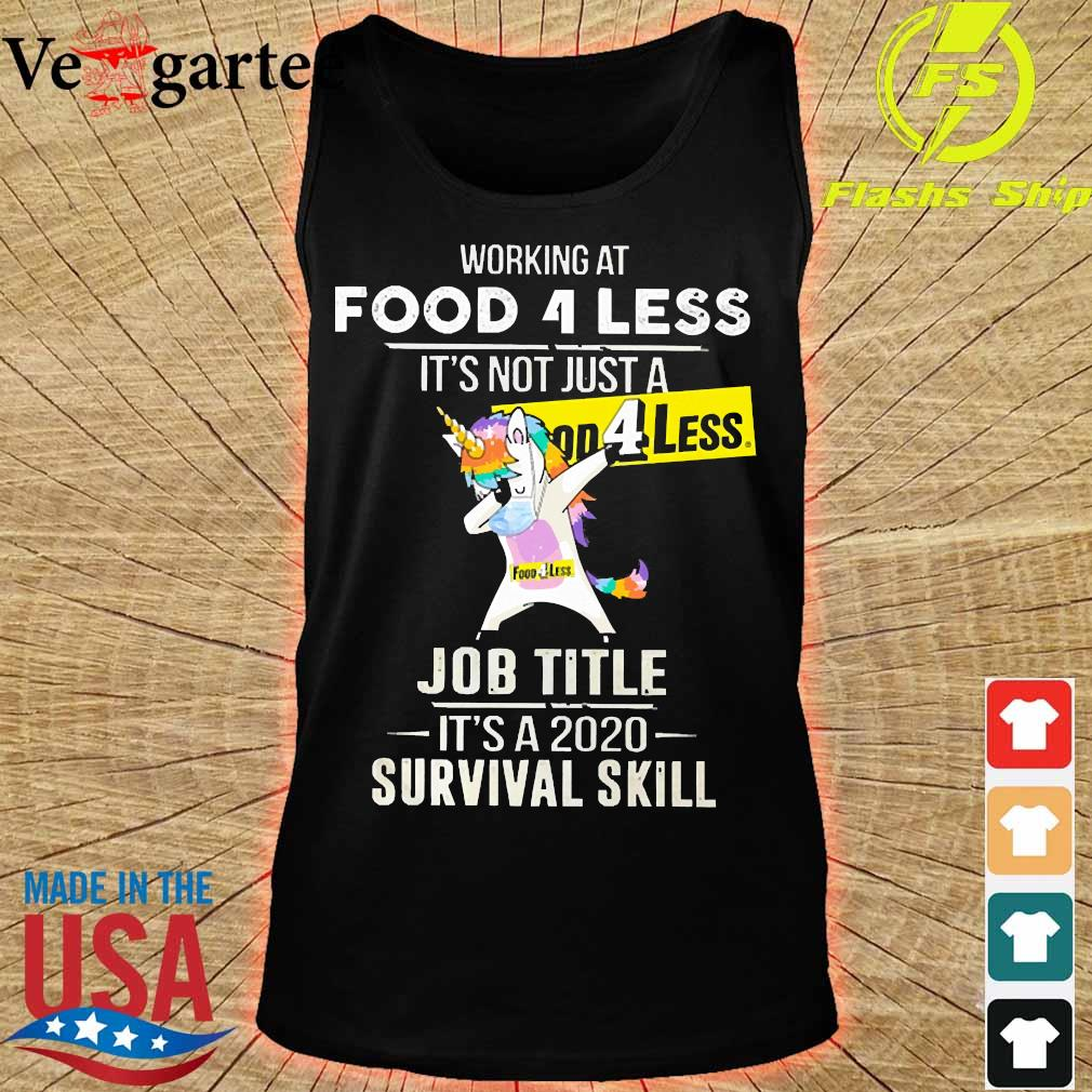Unicorn Dabbing Working at Food 4 less It's not just a welcome to job title it's a 2020 survival skill s tank top