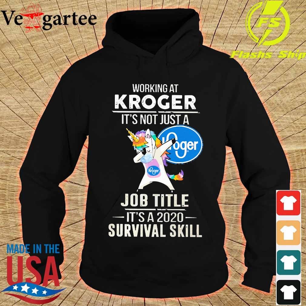 Unicorn Dabbing Working at Kroger It's not just a welcome to job title it's a 2020 survival skill s hoodie