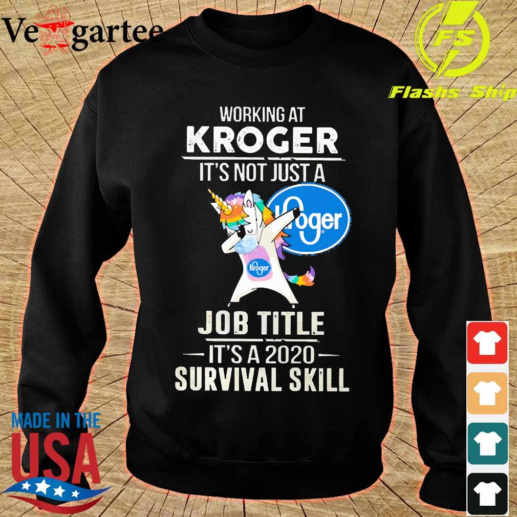 Unicorn Dabbing Working at Kroger It's not just a welcome to job title it's a 2020 survival skill s sweater