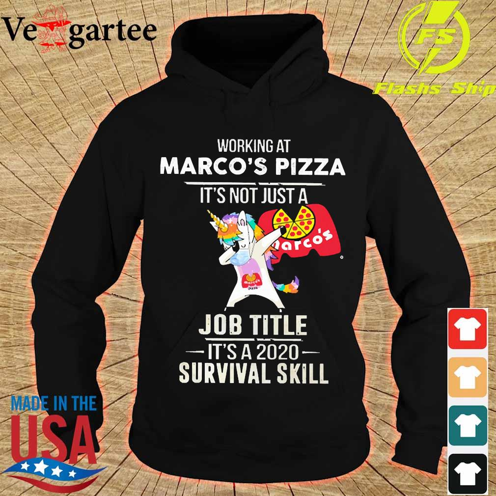 Unicorn Dabbing Working at Marco's Pizza It's not just a welcome to job title it's a 2020 survival skill s hoodie