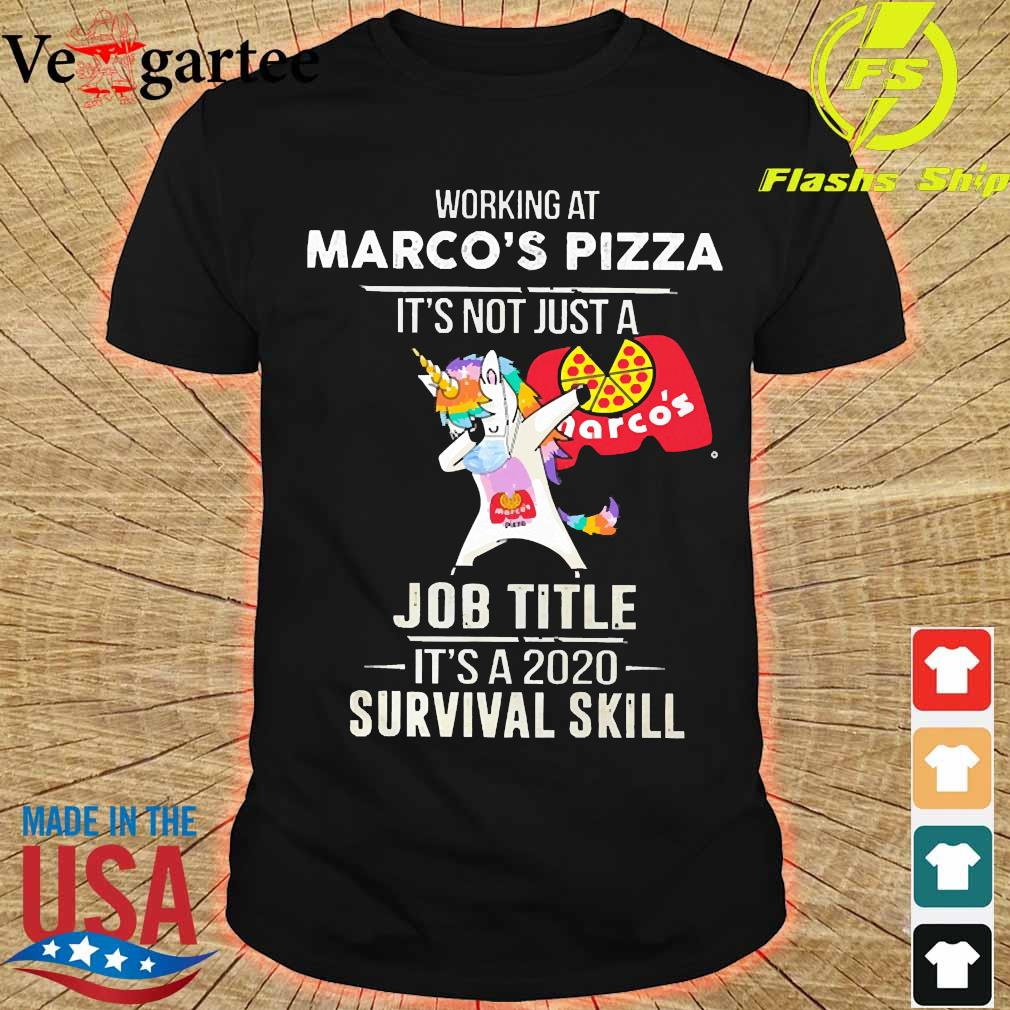 Unicorn Dabbing Working at Marco's Pizza It's not just a welcome to job title it's a 2020 survival skill shirt