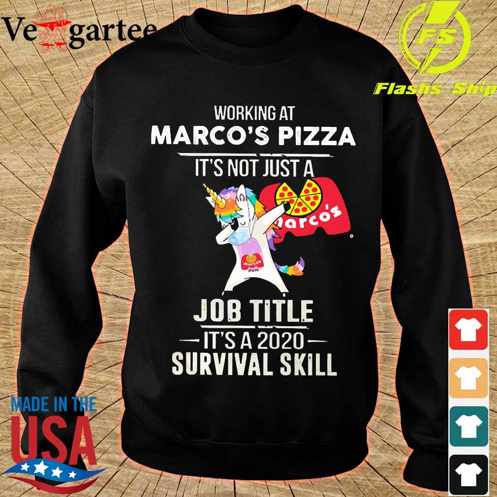 Unicorn Dabbing Working at Marco's Pizza It's not just a welcome to job title it's a 2020 survival skill s sweater