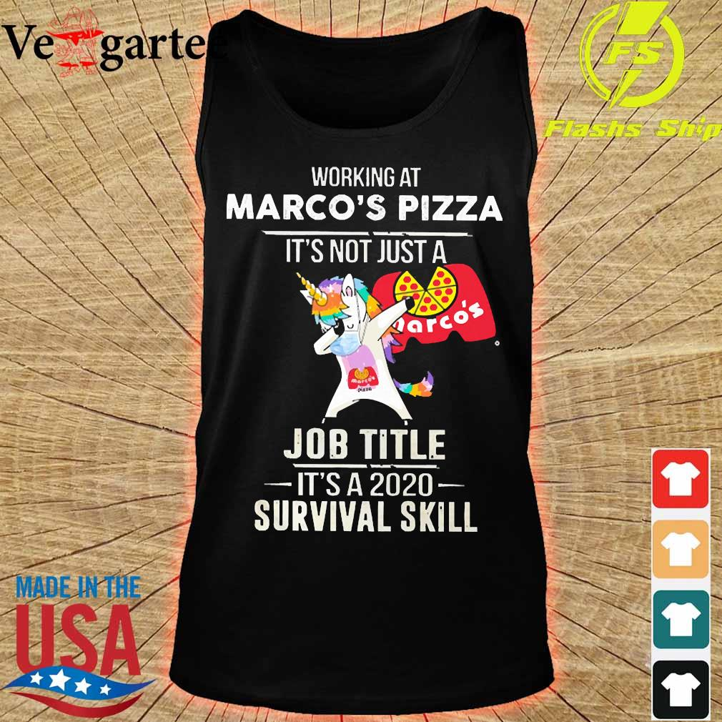 Unicorn Dabbing Working at Marco's Pizza It's not just a welcome to job title it's a 2020 survival skill s tank top