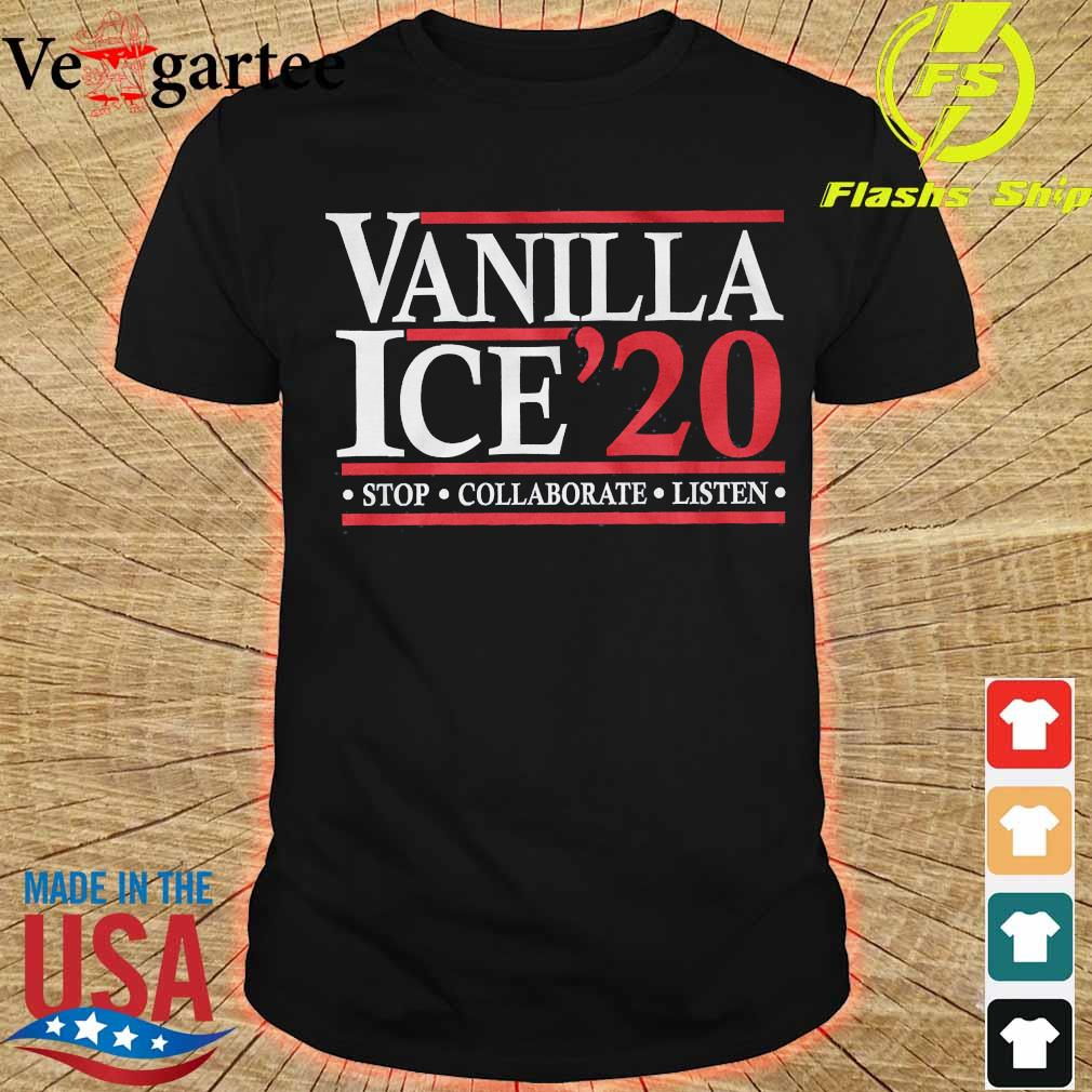 Vanilla Ice'20 stop collaborate listen shirt