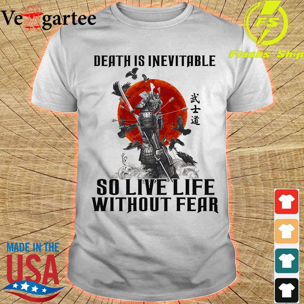 Vikings death is inevitable so live life without fear shirt