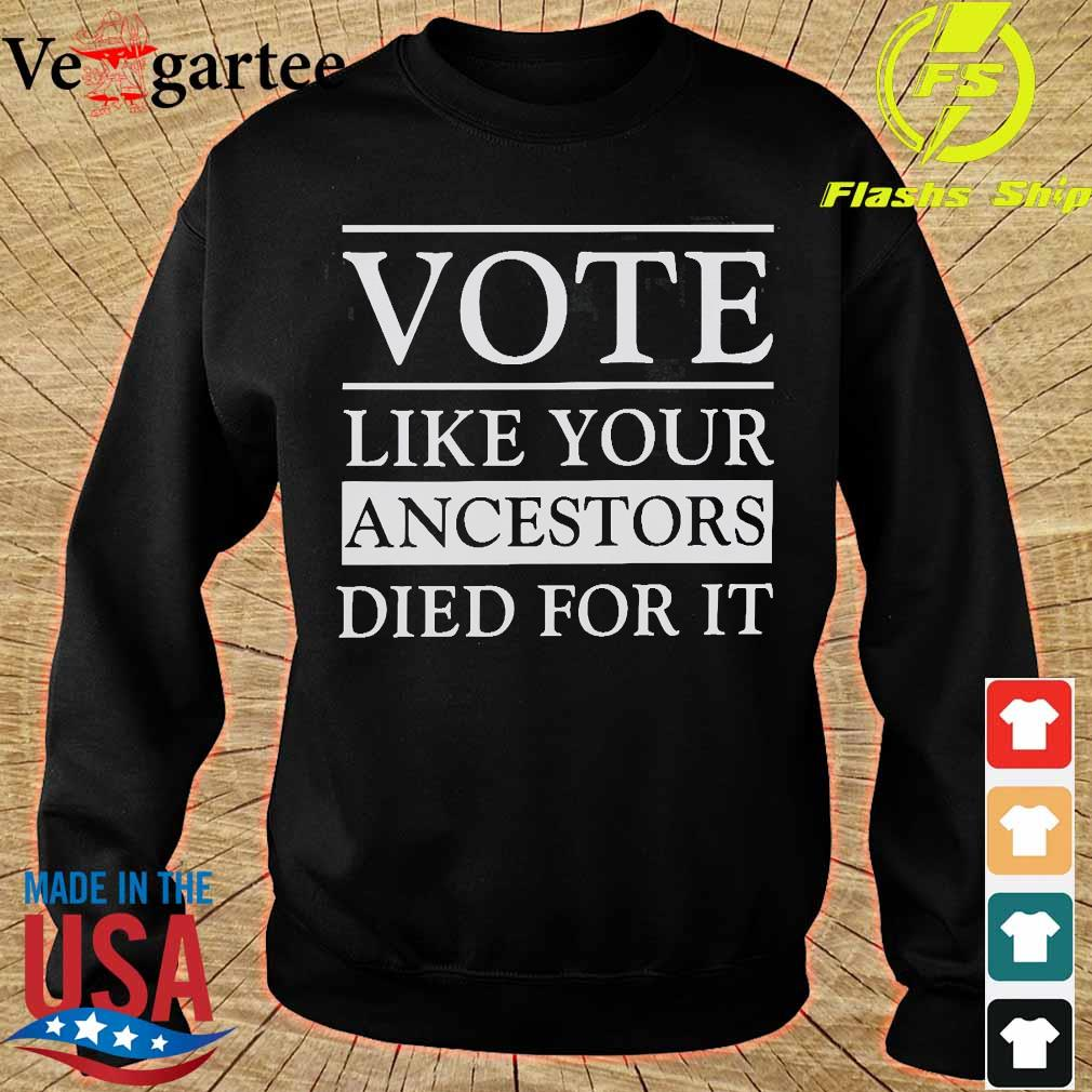 Vote like your ancestors died for it s sweater