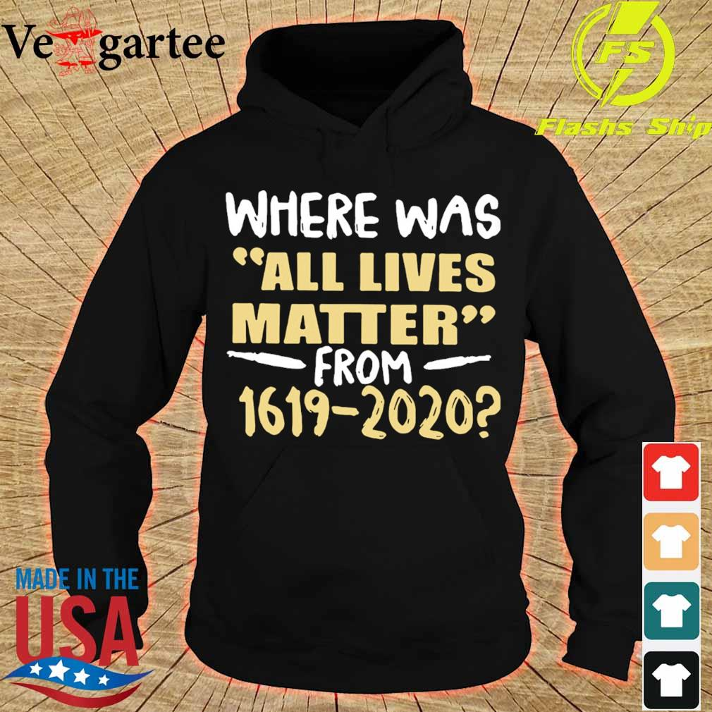 Where was all lives matter from 1619 2020 s hoodie