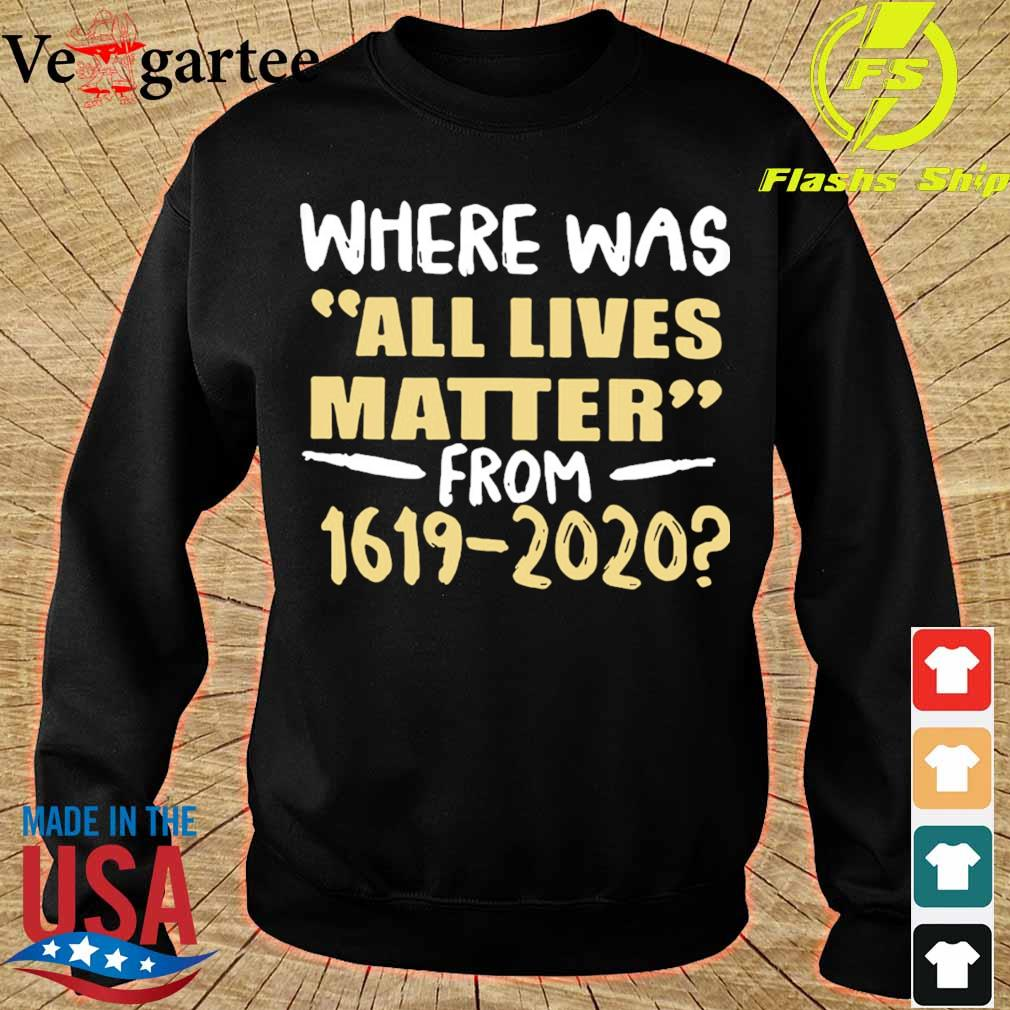 Where was all lives matter from 1619 2020 s sweater
