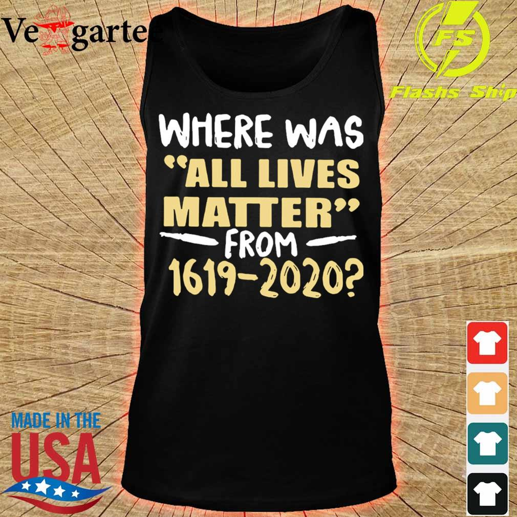 Where was all lives matter from 1619 2020 s tank top
