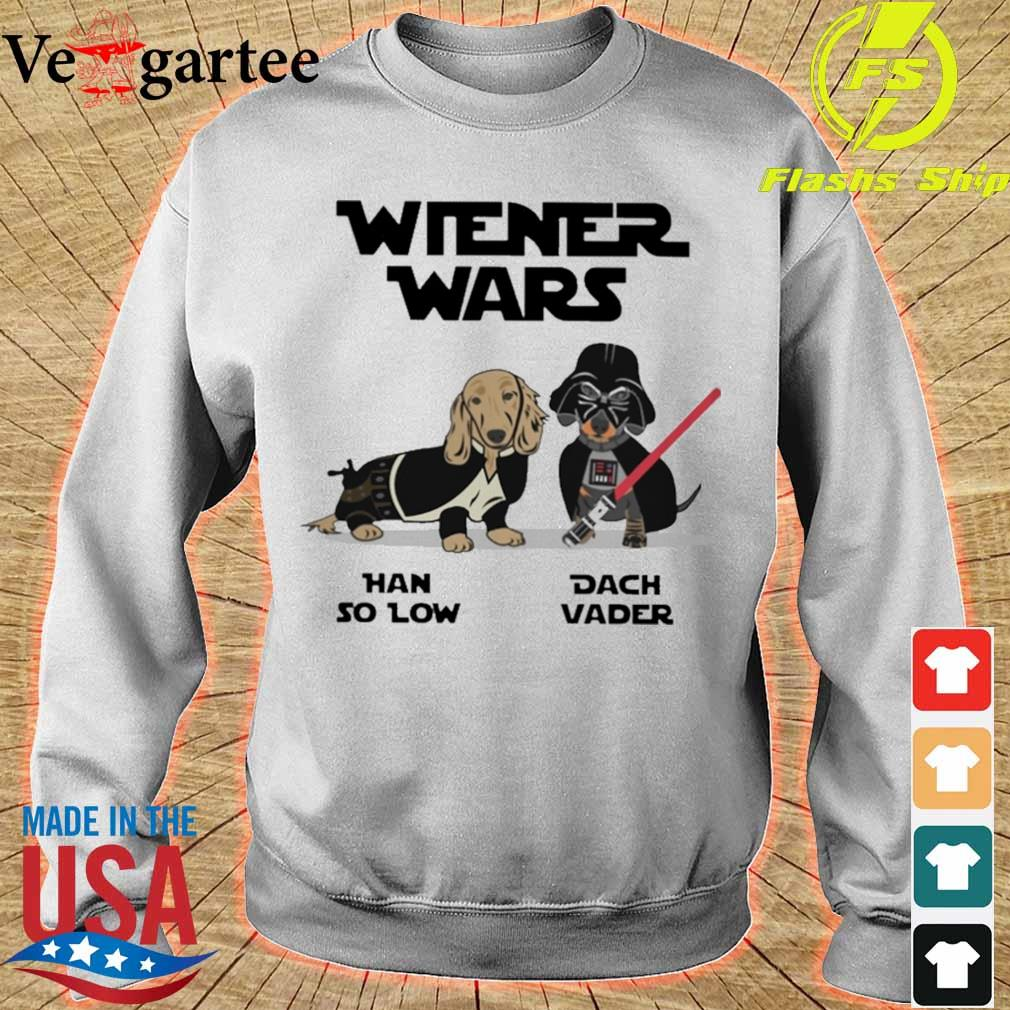 Wiener wars han so low dach vader shirt and women's tank top sweater
