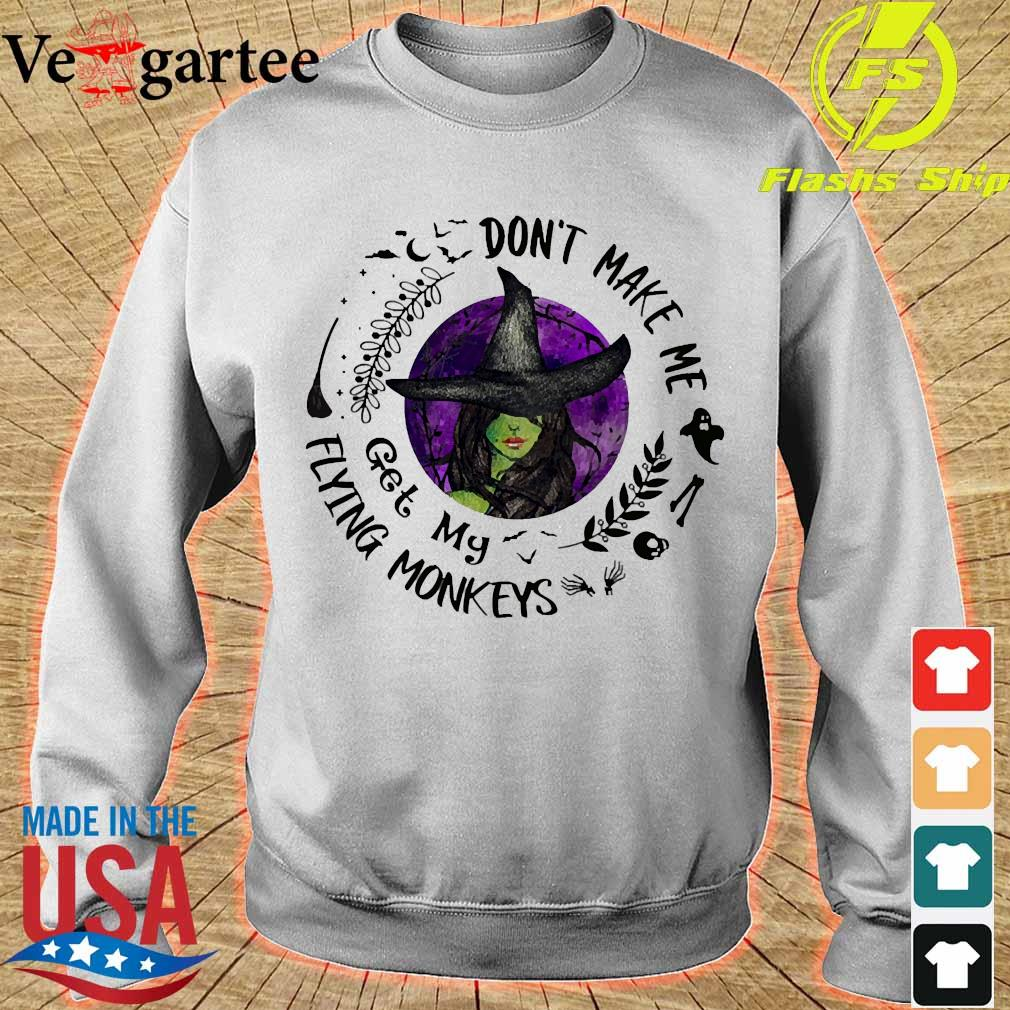Witch don't make me get my flying monkeys s sweater