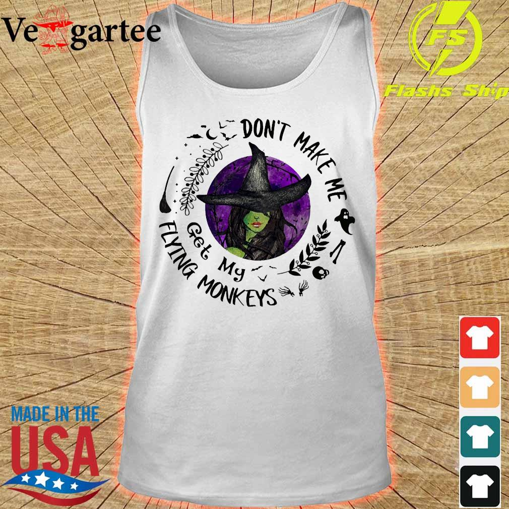 Witch don't make me get my flying monkeys s tank top