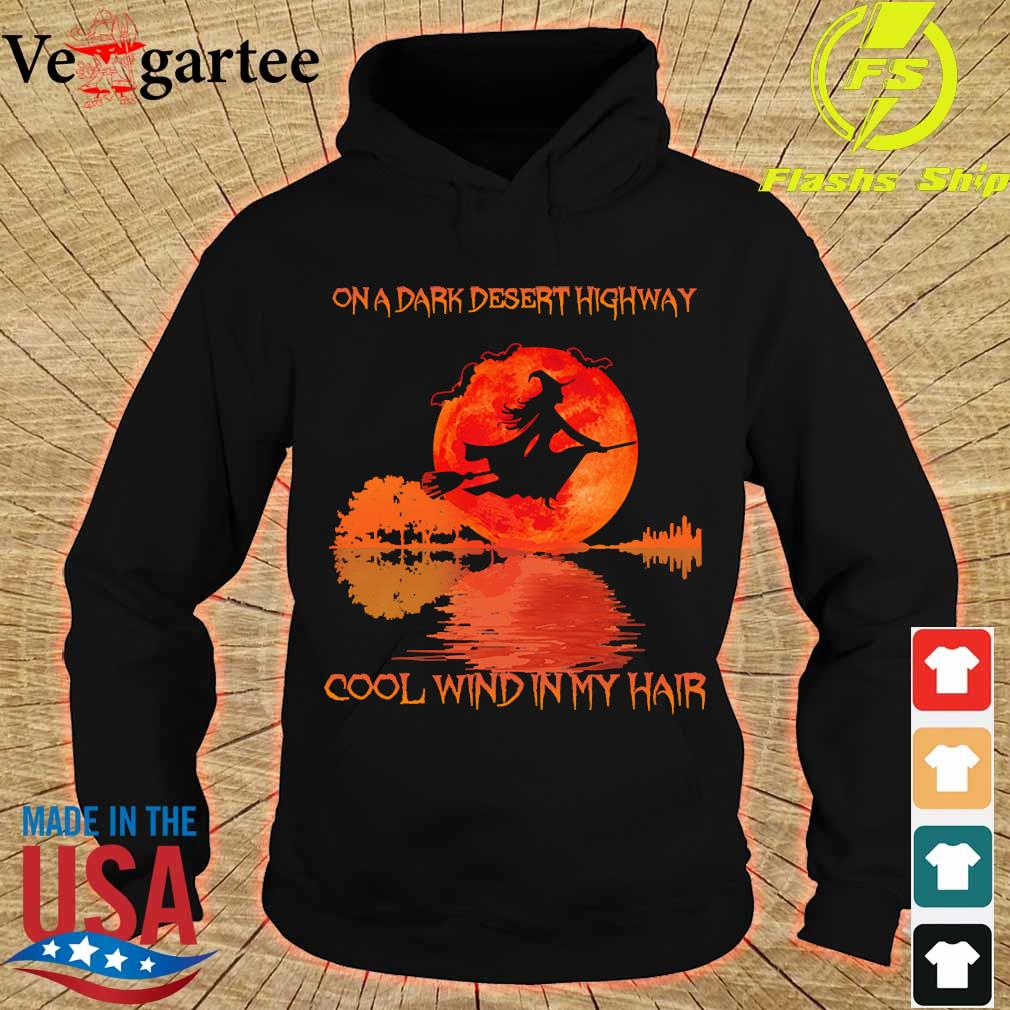 Witch on a dark desert highway cool wind in my hair s hoodie