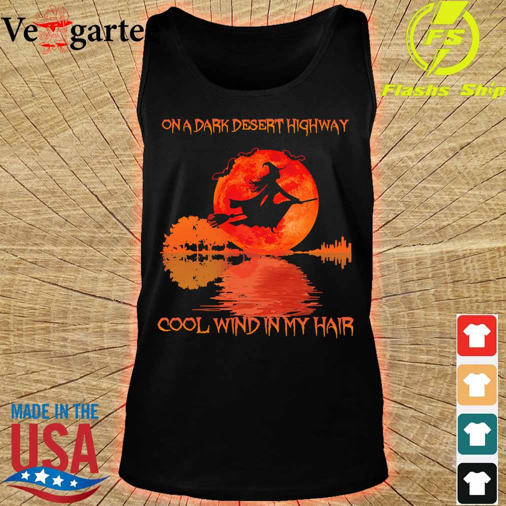 Witch on a dark desert highway cool wind in my hair s tank top