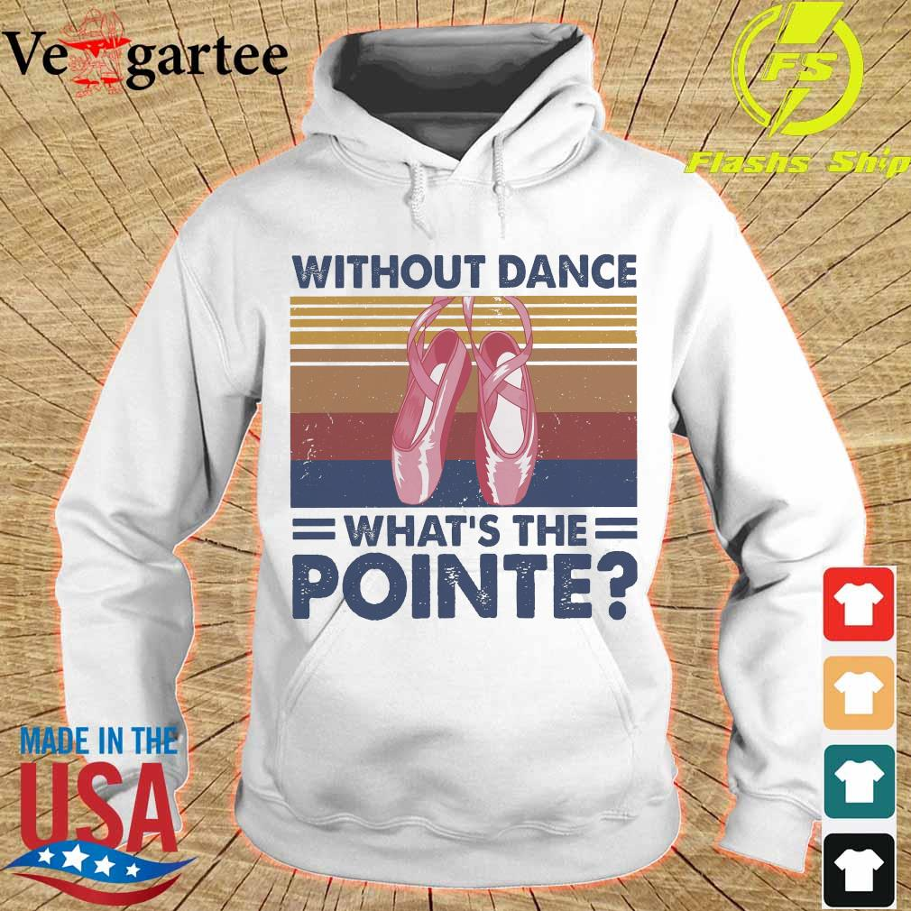Without dance What's the Pointe vintage s hoodie
