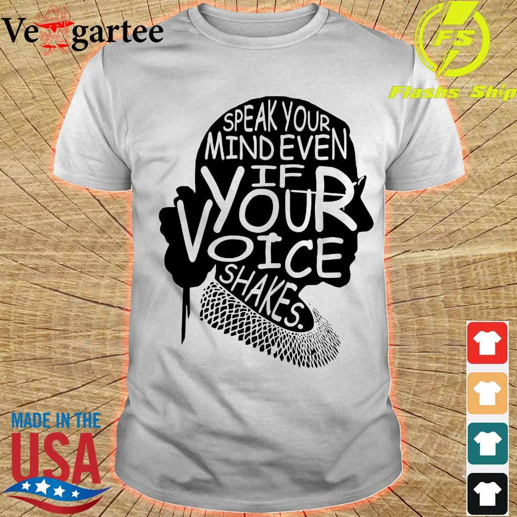 Woman speak Your mind even if your voice shakes shirt