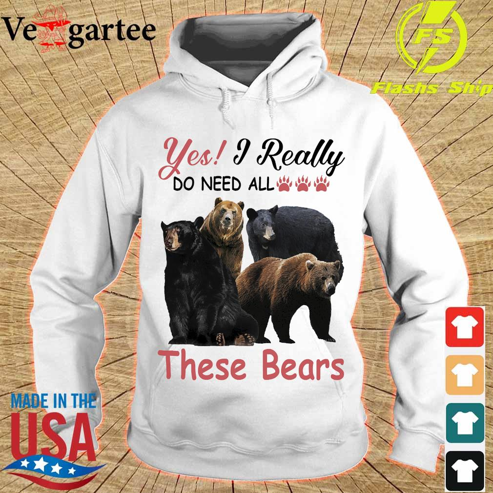 Yes I really do need all these bears s hoodie