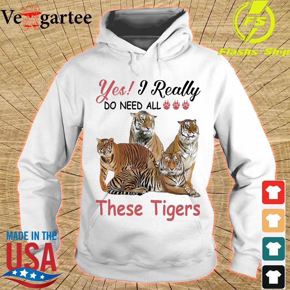 Yes I really do need all these Tigers s hoodie