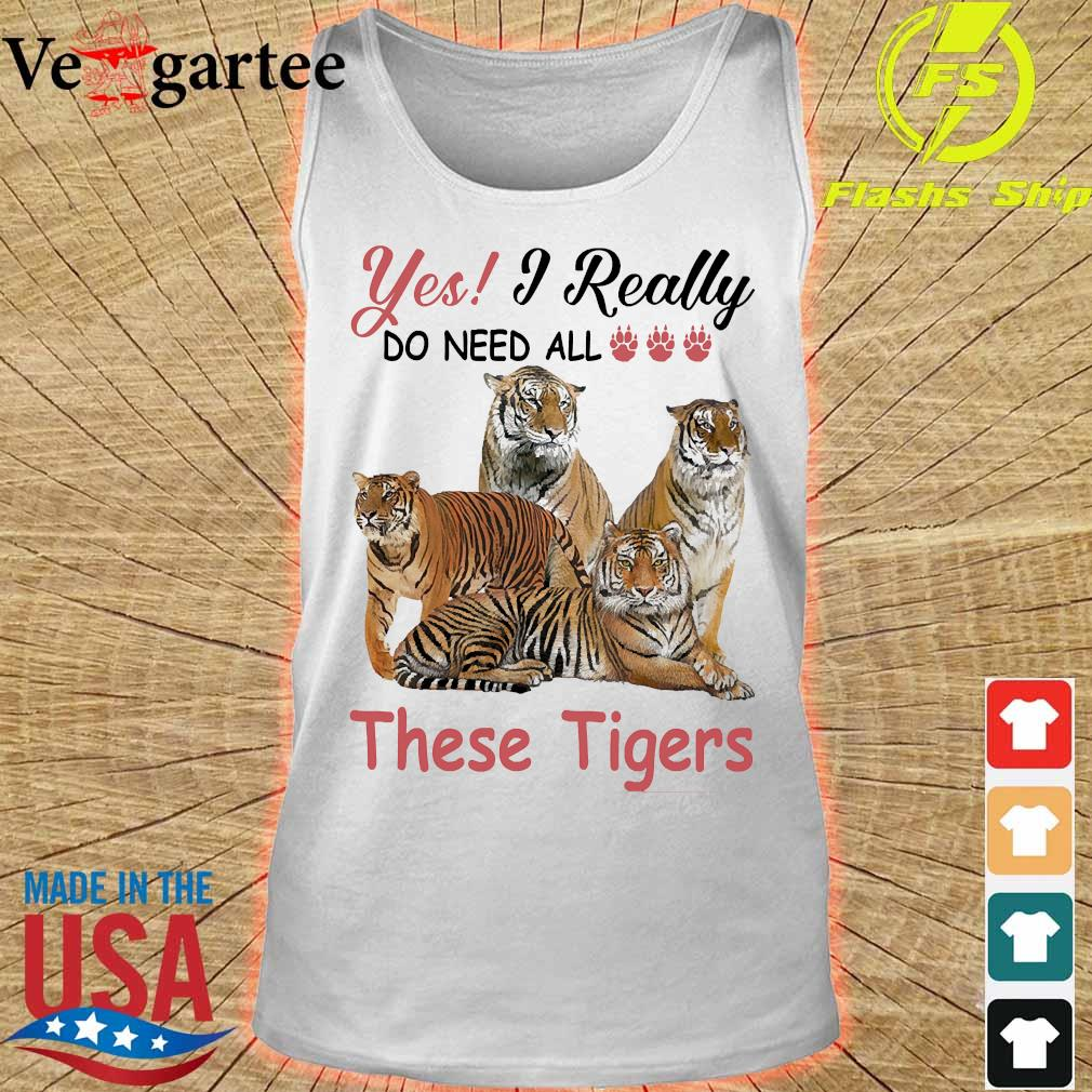 Yes I really do need all these Tigers s tank top