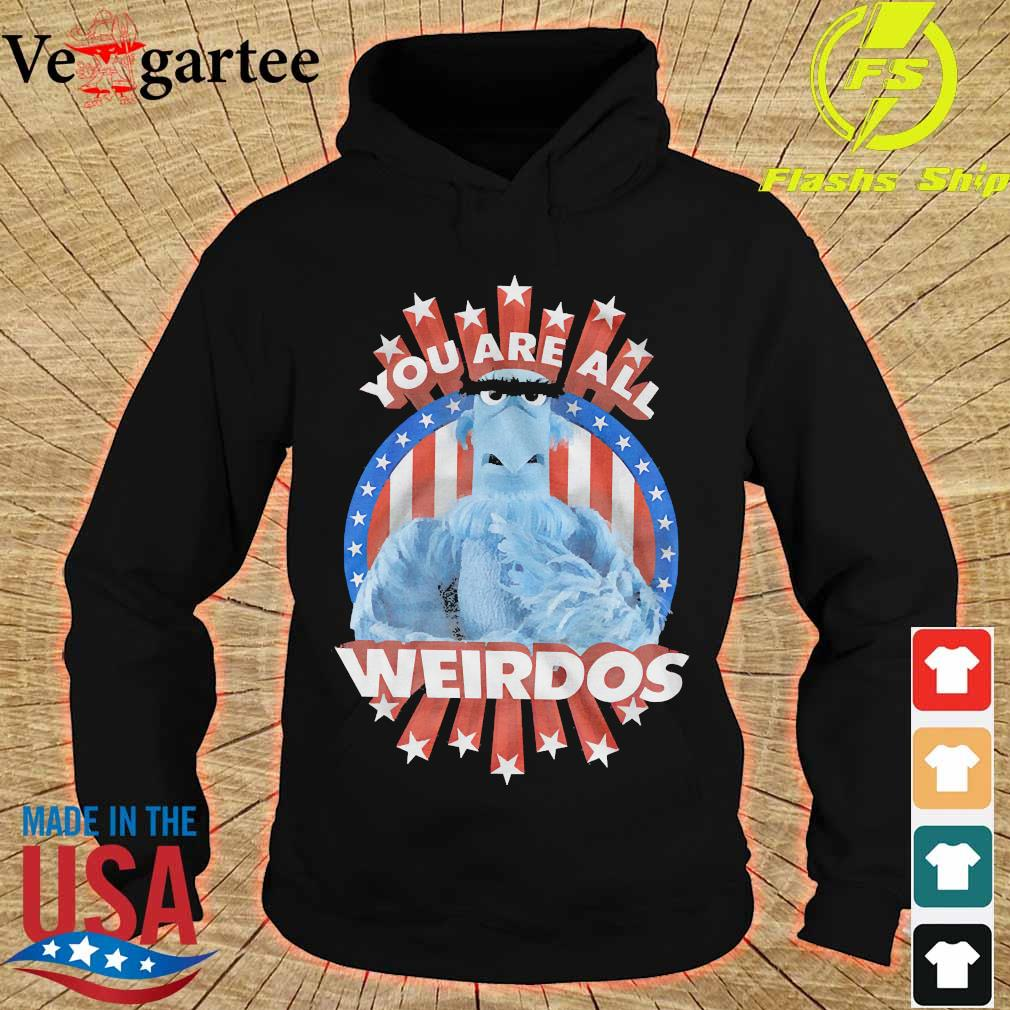 You are all Weirdos s hoodie