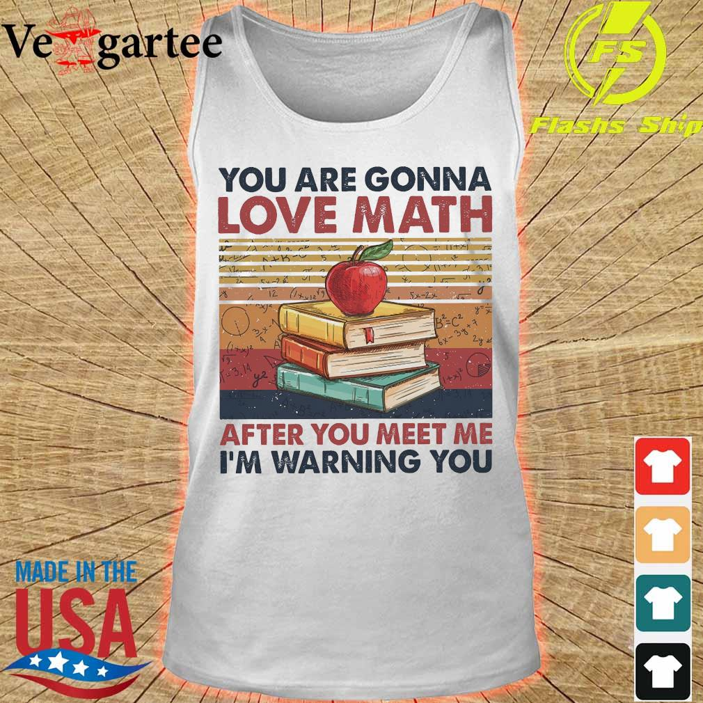 You are gonna love math after You meet me I'm warning You vintage s tank top