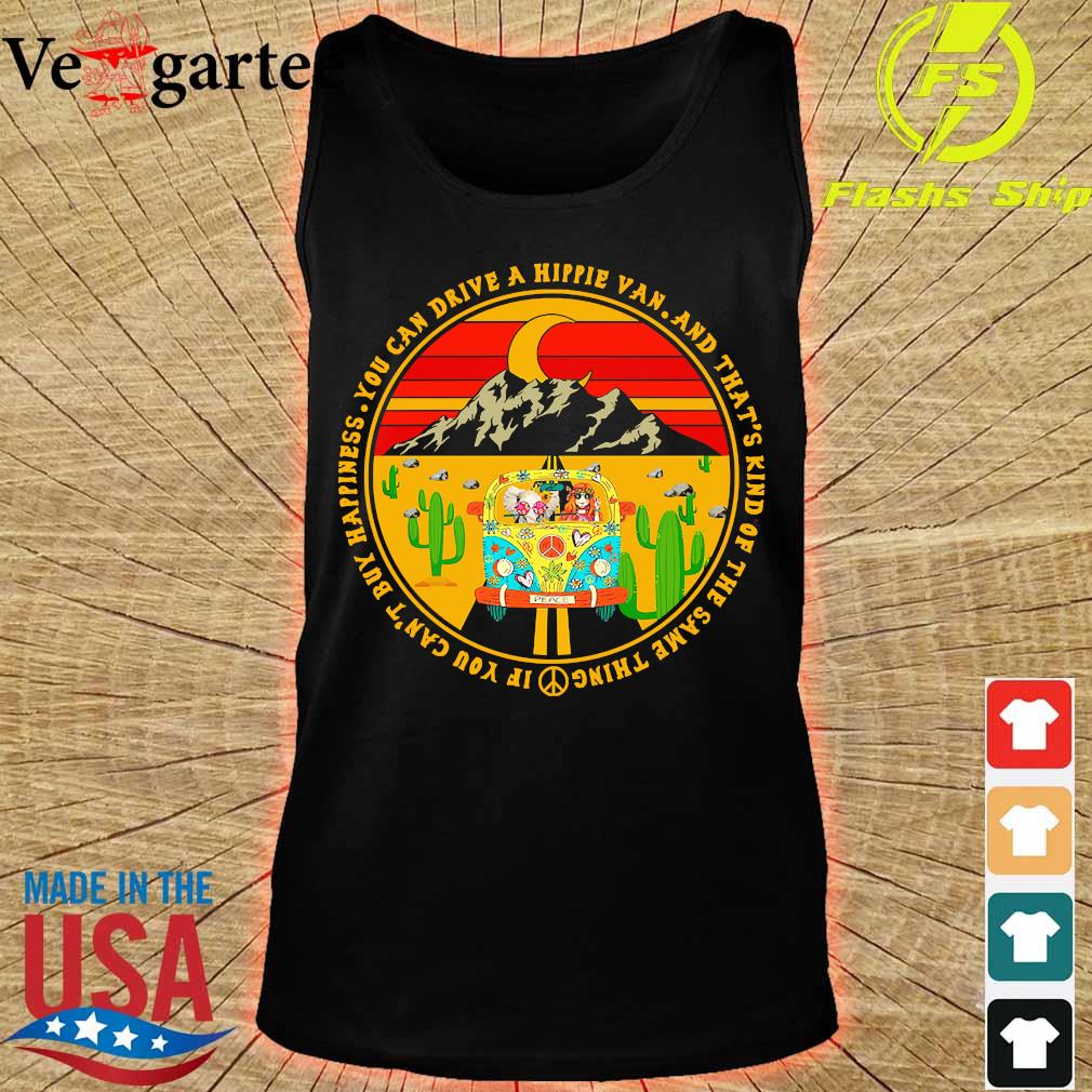 You can drive a hippie van and that's kind of the same thing if You can't buy happiness vintage s tank top