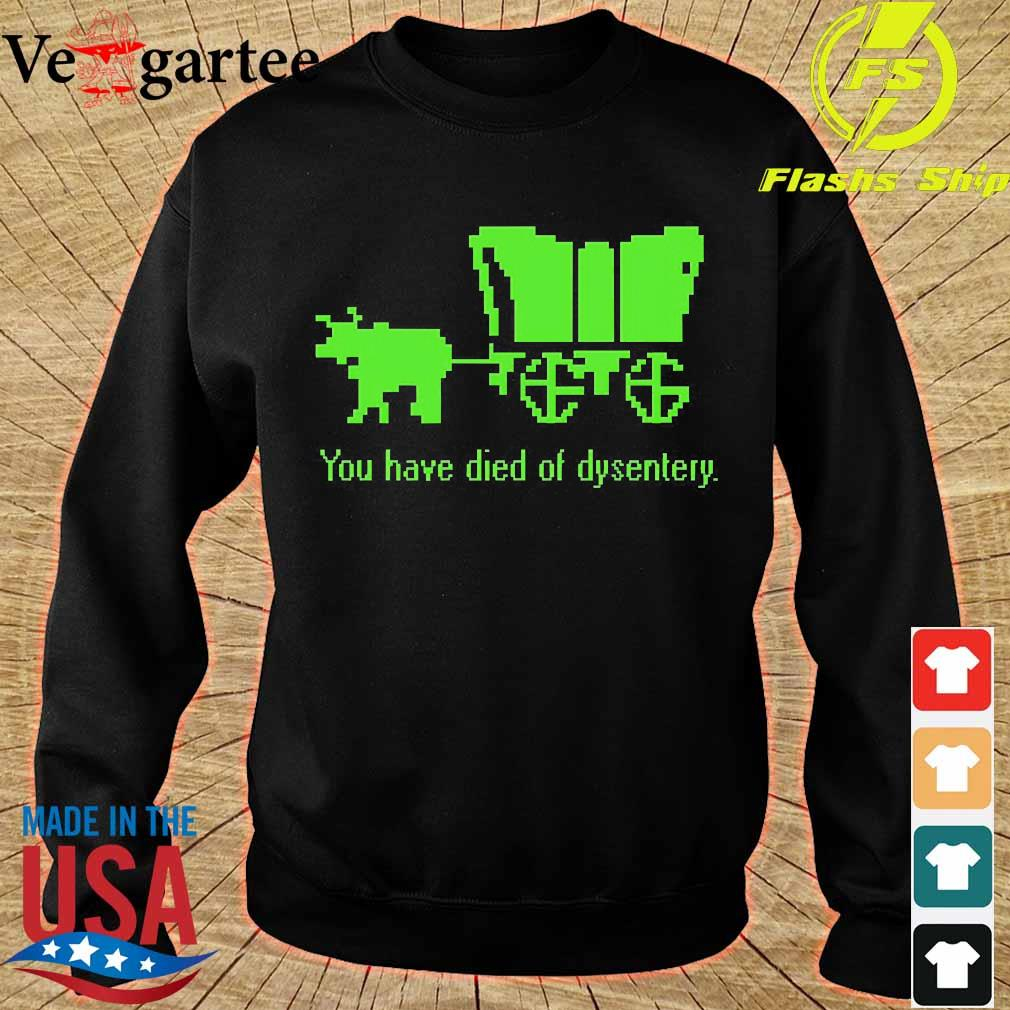 You have died of dysentery s sweater
