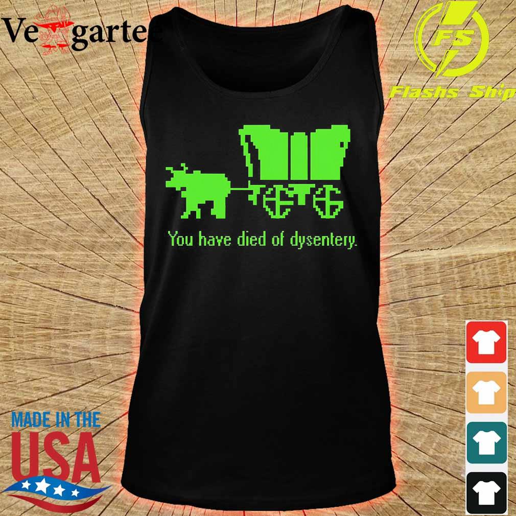 You have died of dysentery s tank top