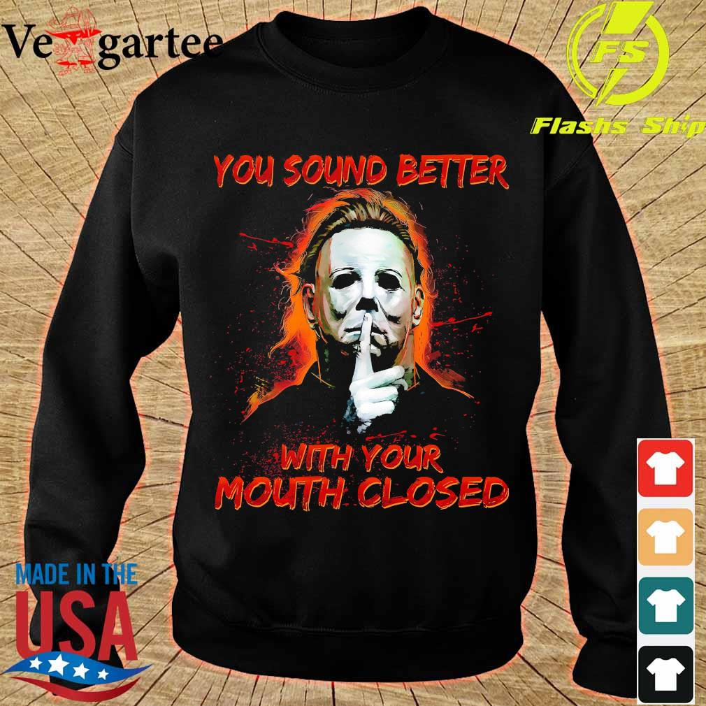 You sound better with Your mouth closed s sweater