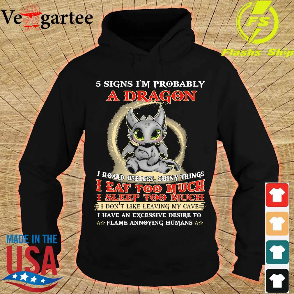 5 signs I'm probably a dragon I eat too much I sleep too much s hoodie
