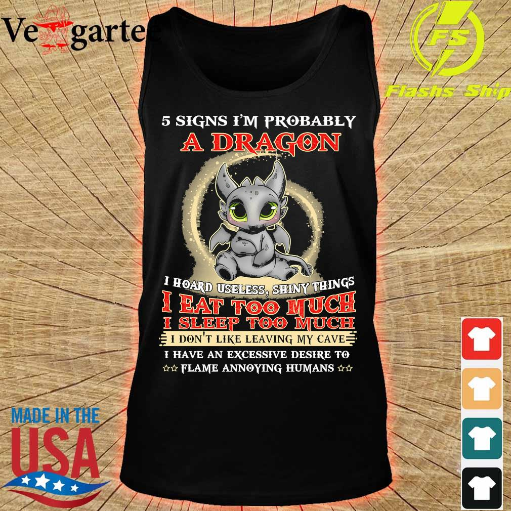 5 signs I'm probably a dragon I eat too much I sleep too much s tank top
