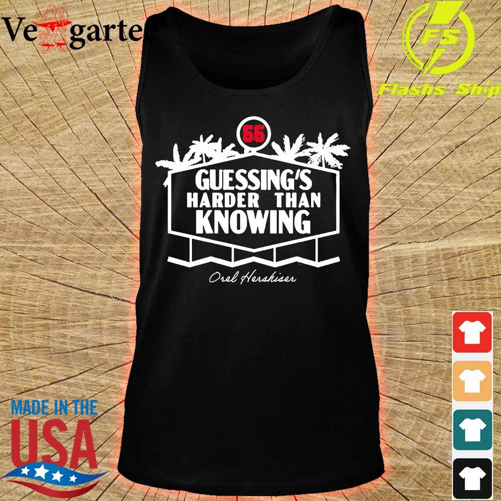 55 Guessing's harder than knowing Oul Hushiur s tank top