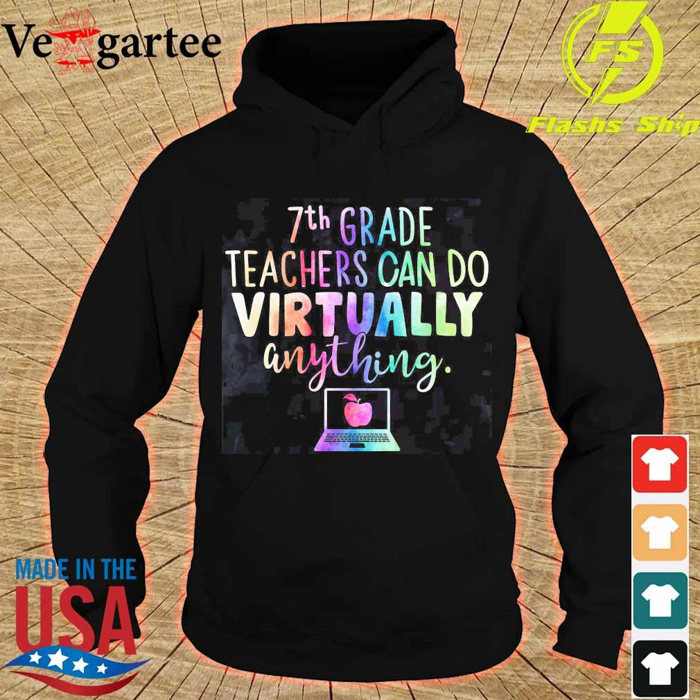 7th Grade teachers can do virtually anything s hoodie