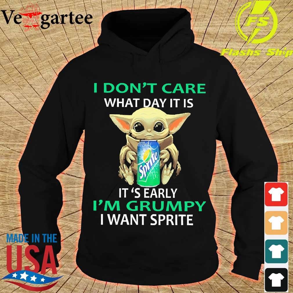 Baby Yoda I don't care what day it is It's early I'm grumpy I want Sprite s hoodie