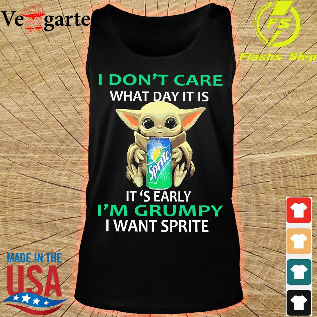 Baby Yoda I don't care what day it is It's early I'm grumpy I want Sprite s tank top