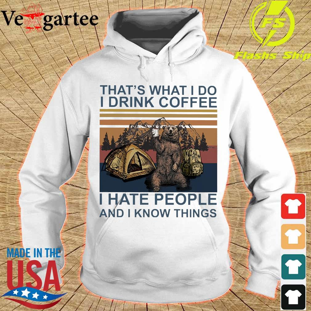 Bear camping that's what I do I drink coffee I hate people and I know things vintage s hoodie