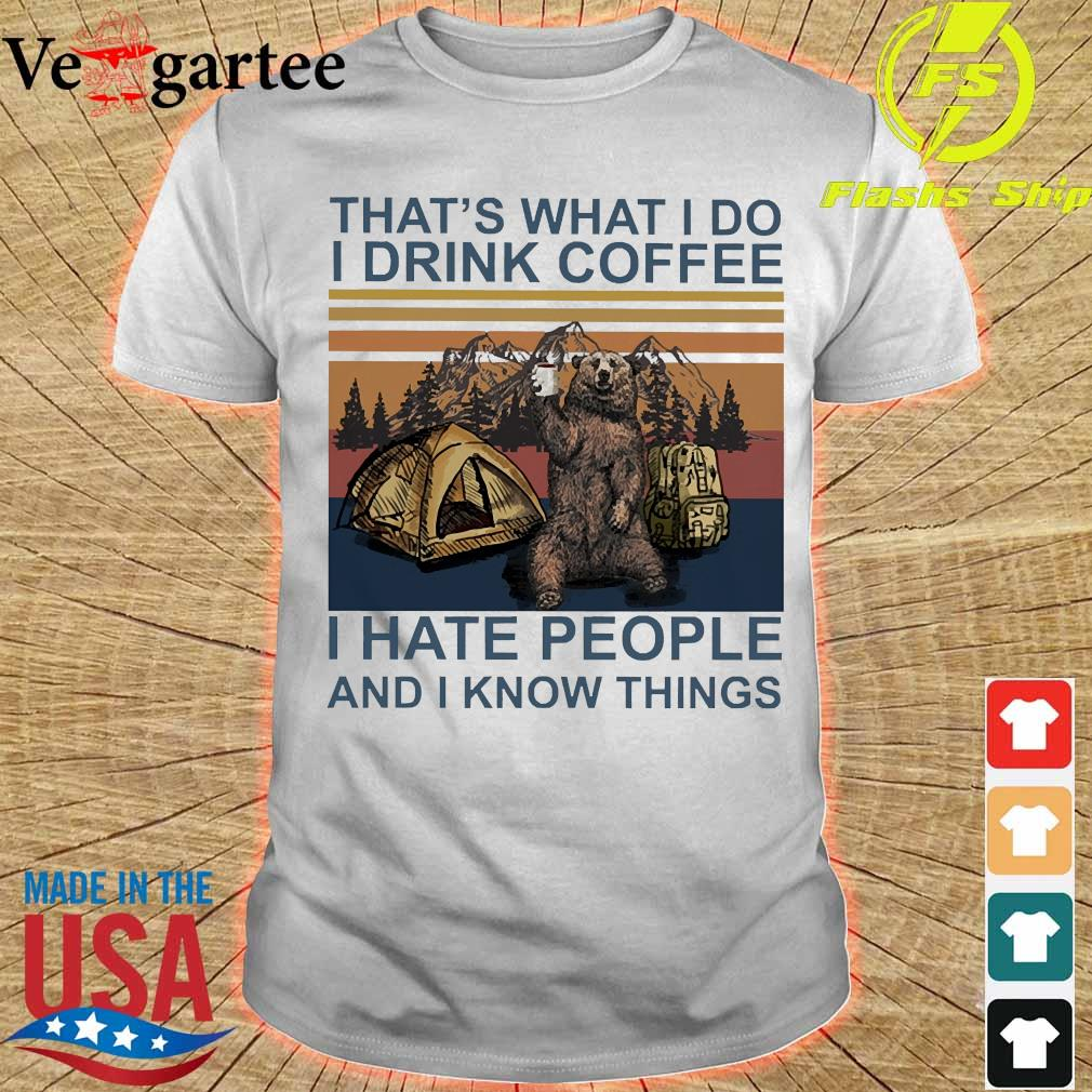 Bear camping that's what I do I drink coffee I hate people and I know things vintage shirt