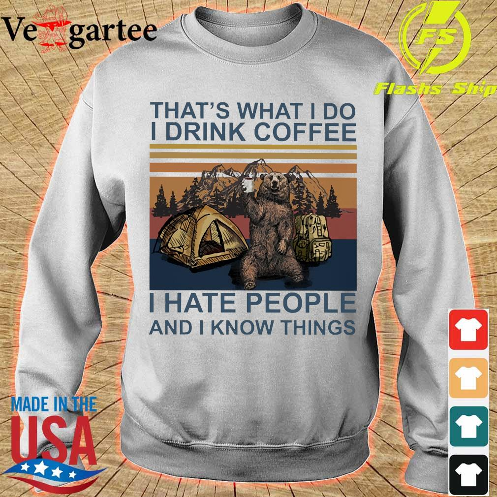 Bear camping that's what I do I drink coffee I hate people and I know things vintage s sweater