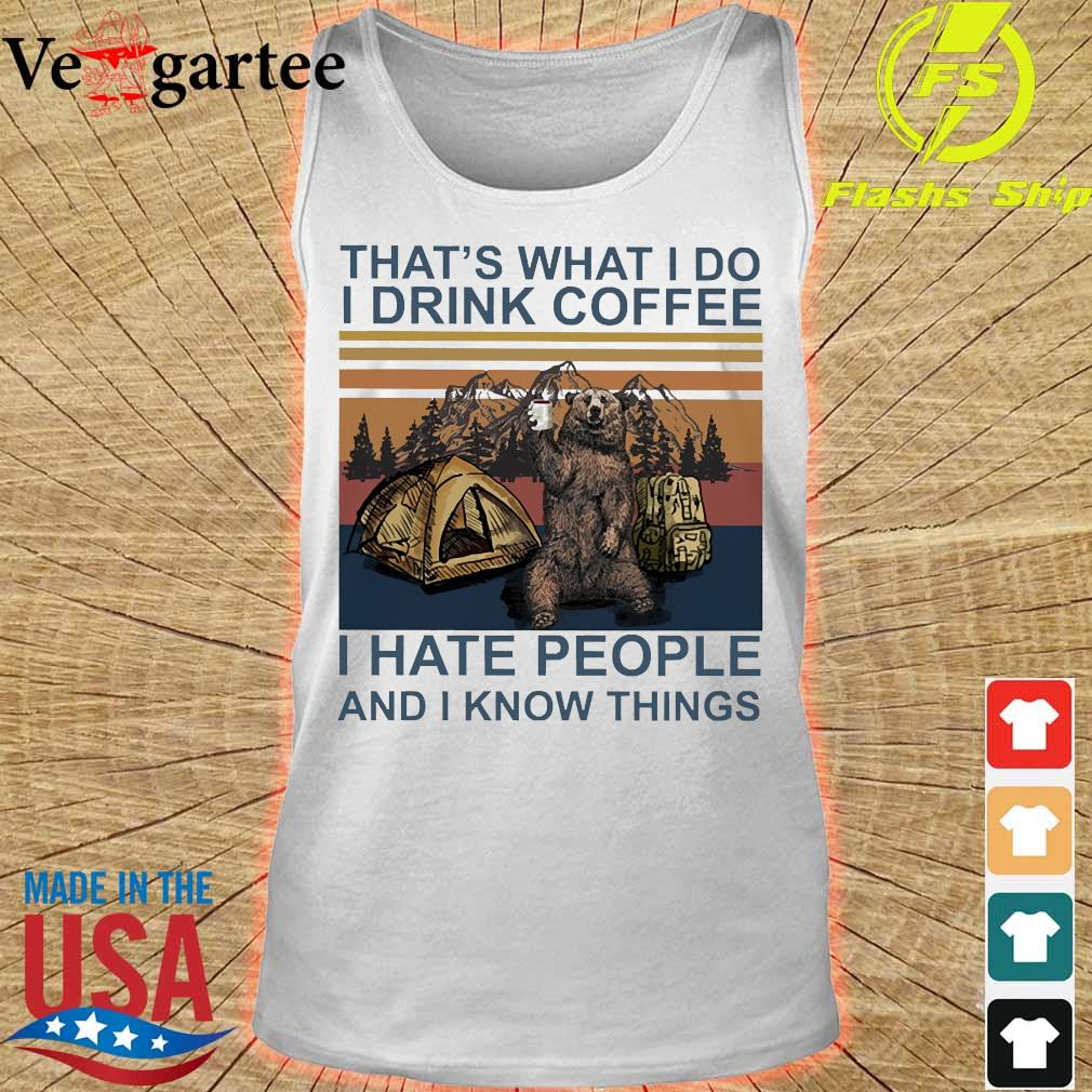 Bear camping that's what I do I drink coffee I hate people and I know things vintage s tank top