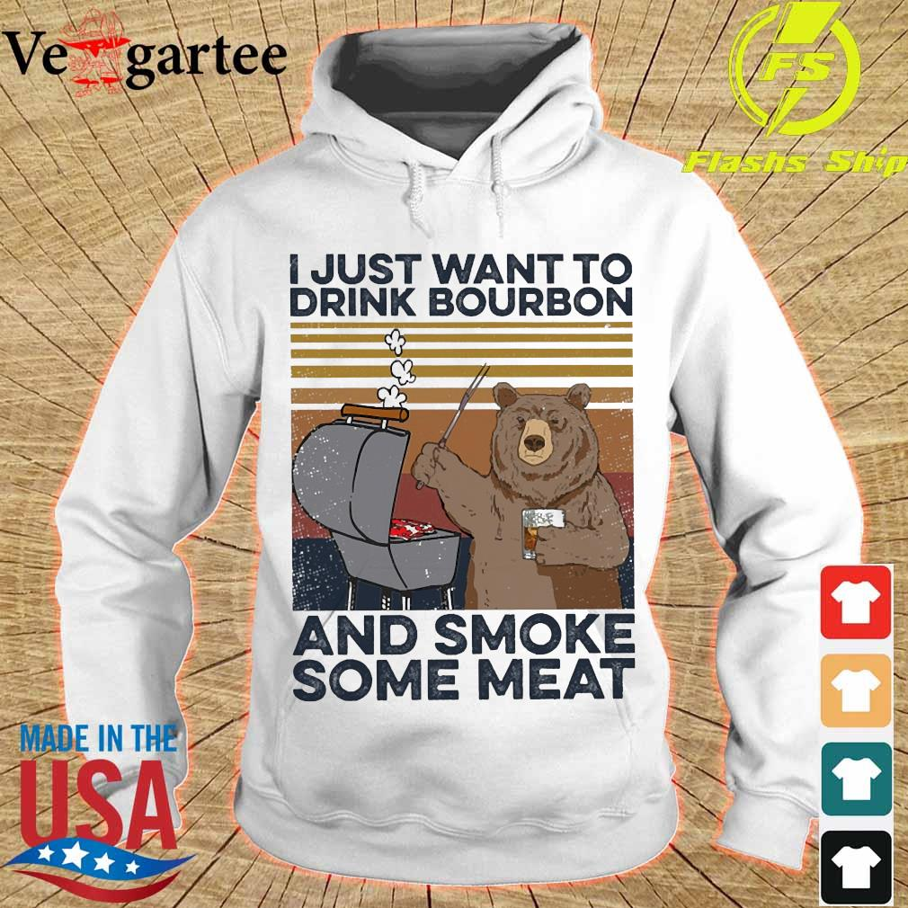 Bear I just want to drink bourbon and smoke some meat vintage s hoodie