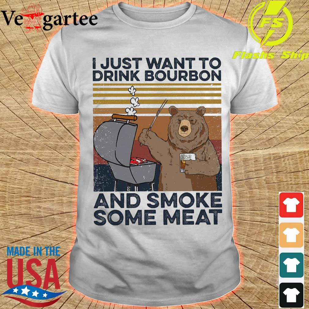Bear I just want to drink bourbon and smoke some meat vintage shirt