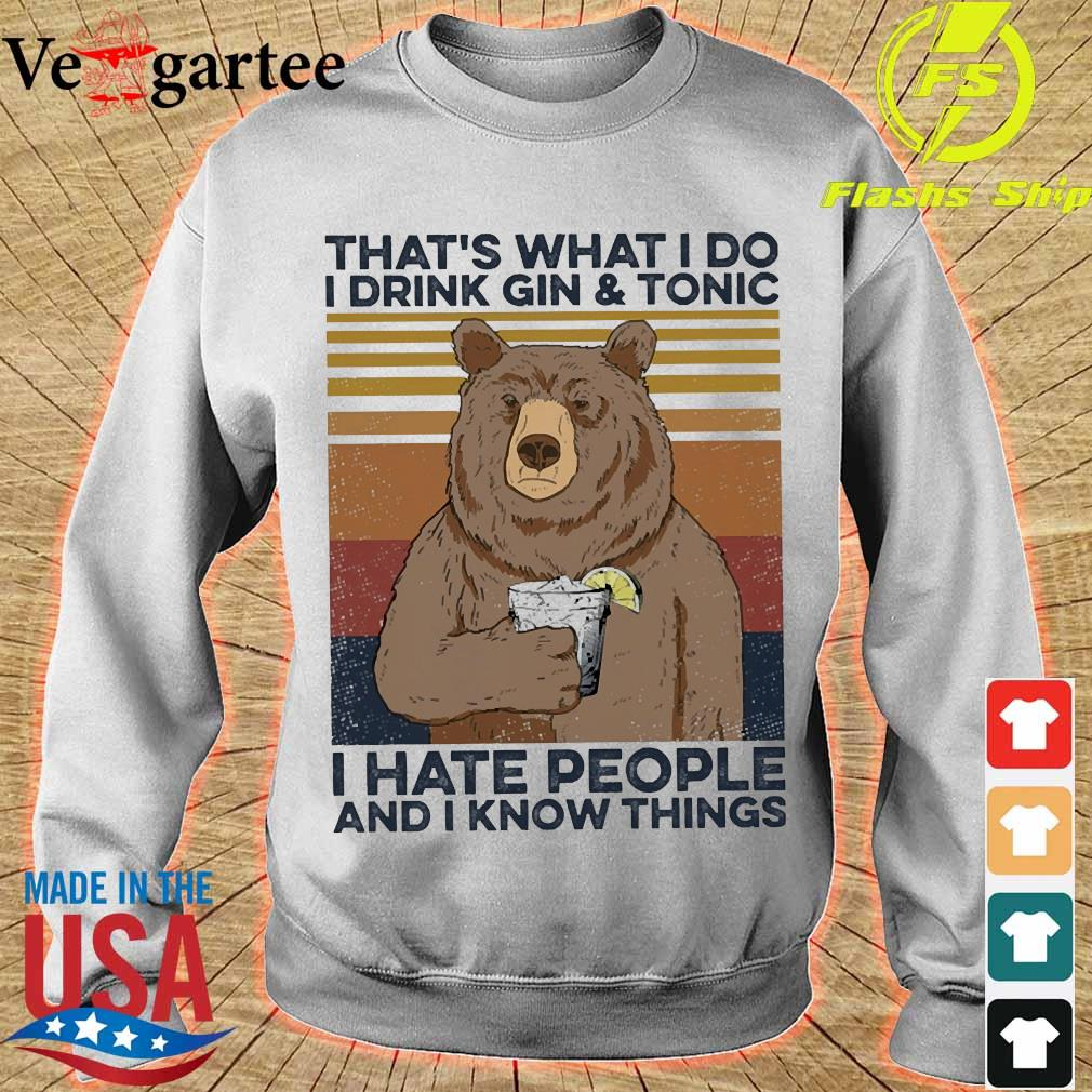 Bear That's what I do I drink gin and tonic I hate people and I know things vintage s sweater