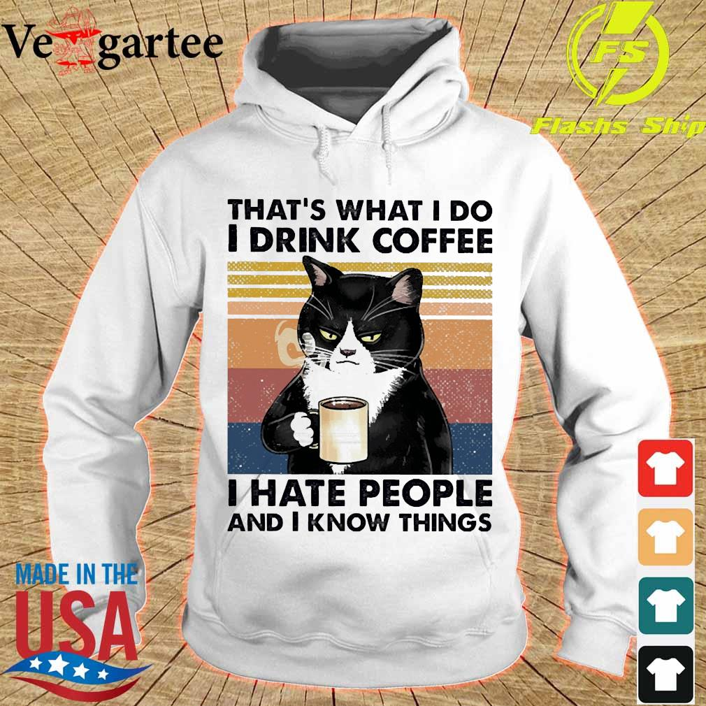 Black cat That's what I do I drink coffee I hate people and I know things vintage s hoodie