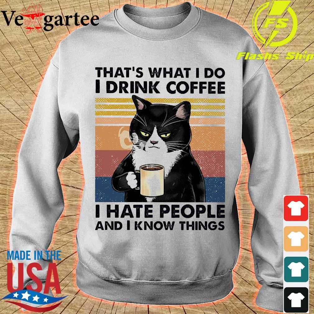 Black cat That's what I do I drink coffee I hate people and I know things vintage s sweater