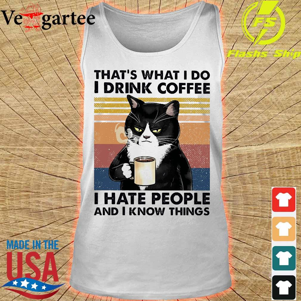 Black cat That's what I do I drink coffee I hate people and I know things vintage s tank top